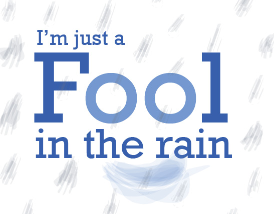 fool in the rain